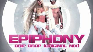 Epiphony - Drip Drop (Original Mix)