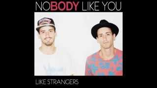 "Like Strangers New Single ""NoBody Like You"" SAMPLE CLIP"