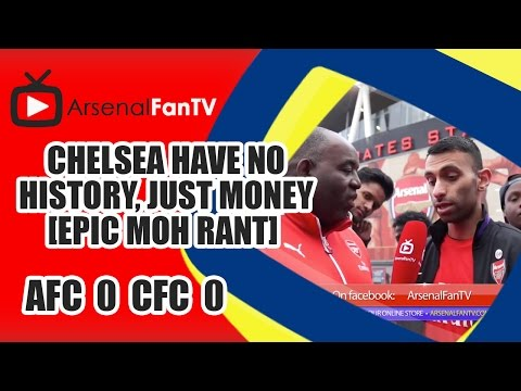 Chelsea Have No History, Just Money [Epic Moh Rant] Arsenal 0 Chelsea 0