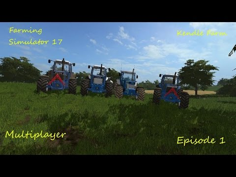 Fs 17 - Kendle Farm Multiplayer - Episode 1 - The Fords