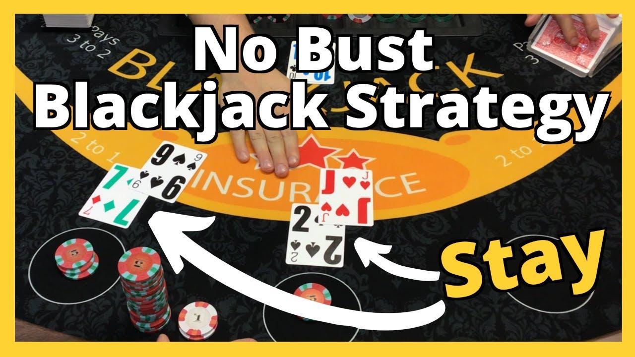 No Bust Blackjack Strategy