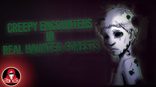 5 REAL Haunted Forest Encounters - Darkness Prevails