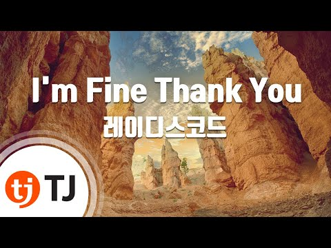 I'm Fine Thank You_Ladies' Code 레이디스코드_TJ노래방 (Karaoke/lyrics/romanization/KOREAN)