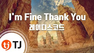 I'm Fine Thank You_Ladies' Code 레이디스코드_TJ노래방 (Karaoke/lyrics/romanization/KOREAN)