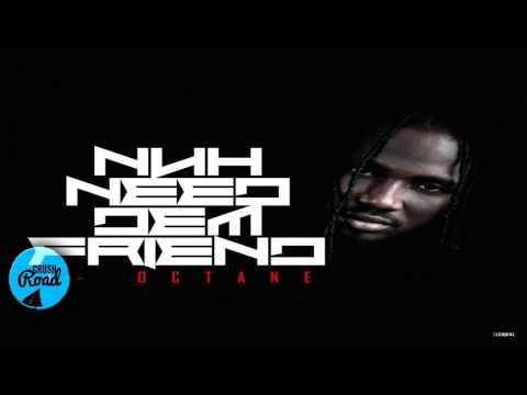 I-Octane - Nuh Need Dem Friend [Dark Faces Riddim] March 2017