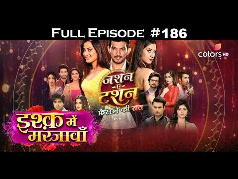 Ishq Mein Marjawan (Jashn - E - Tashan) -11th June 2018 - (जश्न - ए - टशन) - Full Episode