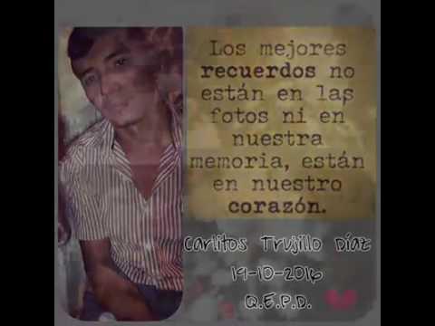 """El último adiós """" Carlos Alberto Trujillo Díaz"""""""