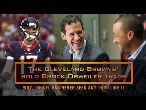 The Cleveland Browns' bold Brock Osweiler trade: A trade the NFL has never seen before