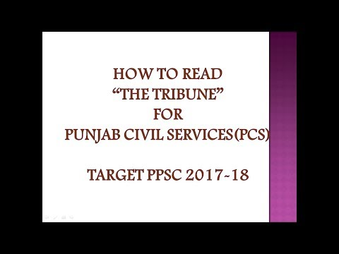 HOW TO READ THE TRIBUNE FOR PUNJAB CIVIL SERVICES(PCS),NEWSPAPER FOR PPSC,PUNJAB ISSUES,PUNJAB NEWS