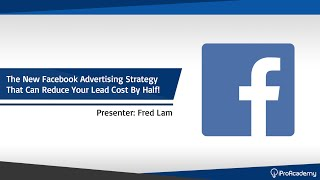 A Detailed, Step-By-Step Video Training on Facebook Lead Ads by Fred Lam, Founder of iPro Academy