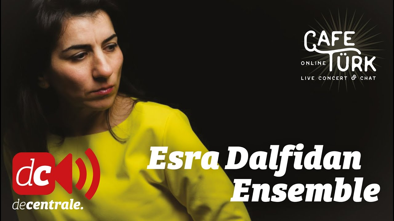 Esra Dalfidan | Café Türk Online | Concert & Chat from De
