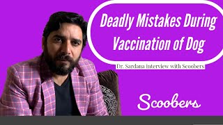 Dog Vaccination Companies Loot Rahi Hain | Deadly Mistakes During Vaccination Of Dog | scoobers