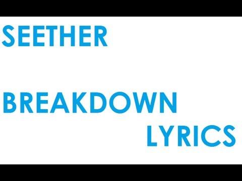 Seether - Breakdown (LYRICS)