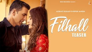 FILHALL | Akshay Kumar Ft Nupur Sanon | B Praak | Jaani | Arvindr Khaira | Official Teaser
