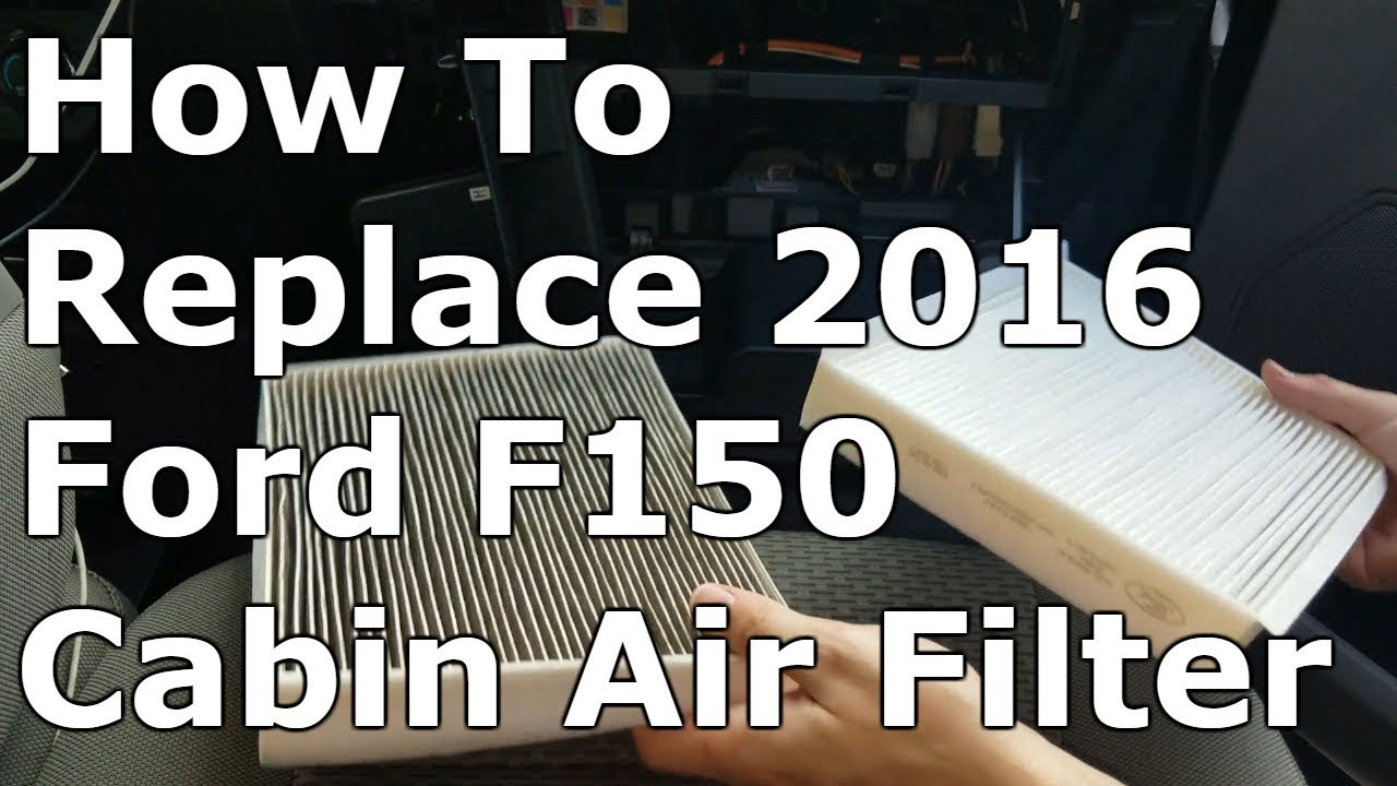 How To Change Cabin Air Filter 2016 F150