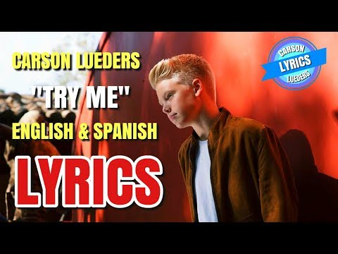 Carson Lueders - Try Me (Official Music Video) (Lyrics in English & Spanish) (Español)