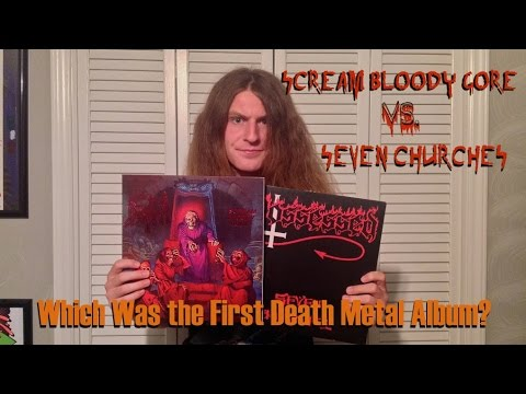 Scream Bloody Gore vs. Seven Churches - Which Was the First Death Metal Album?