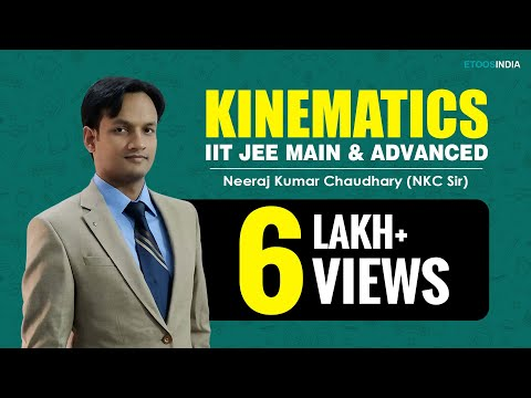 IIT JEE Main + Advanced I Physics I Kinematics I NKC Sir From ETOOSINDIA.COM