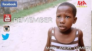 REMEMBER (Mark Angel Comedy) (Episode 63)