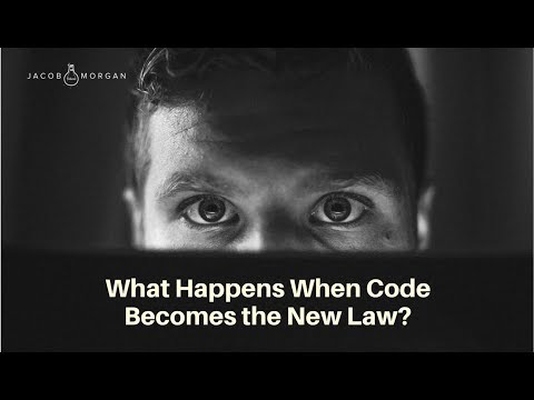 What Happens When Code Becomes the New Law? - Jacob Morgan