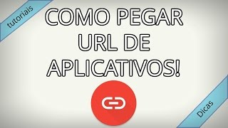 COMO PEGAR URL DE APLICATIVOS NA PLAYSTORE PELO ANDROID!