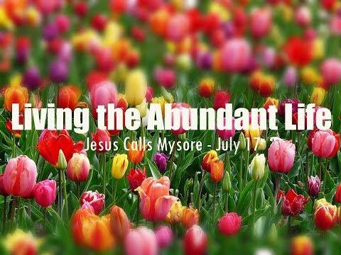Living the Abundant Life - Jesus Calls Mysore - Sandeep Daniel - July 17
