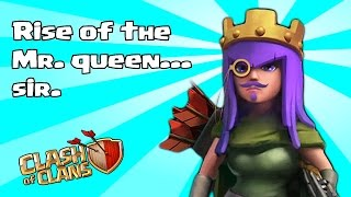 Clash of clans - Rise of the Mr. Queen sir ( Raid to leader boards Ep.8)