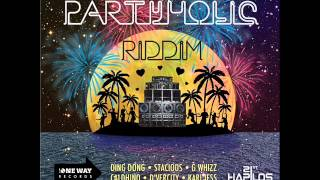 PARTYHOLIC RIDDIM MIXX BY DJ-M.o.M G WHIZZ, KARI JESS, CALDHINO and more