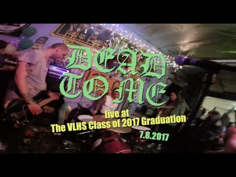 Dead To Me - Don't Lie / Visiting Day (live at VLHS Class of 2017 Graduation, 7/8/2017)