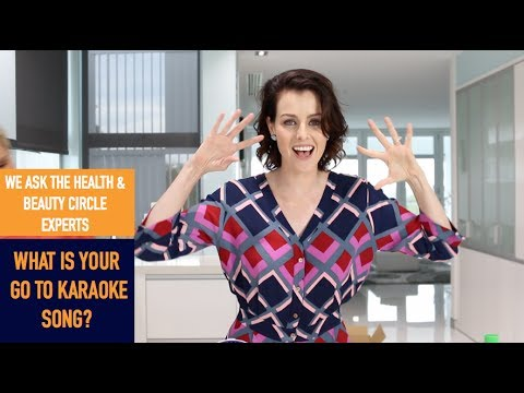 What is your go to Karaoke song?  |  Health & Beauty Circle