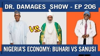 Dr. Damages Show – Episode 206: Nigeria's Economy: Buhari Vs. Sanusi