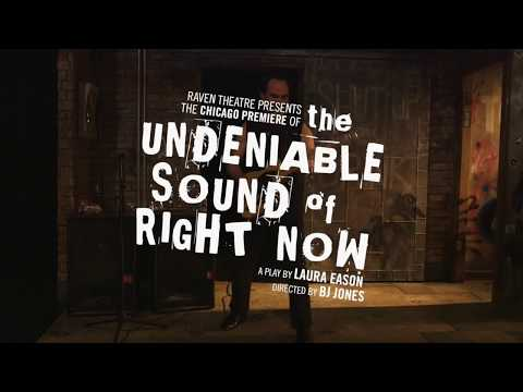 The Undeniable Sound of Right Now at Raven Theatre
