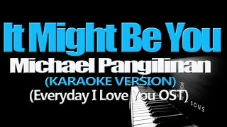 IT MIGHT BE YOU - Michael Pangilinan (KARAOKE VERSION) (Everyday I Love You OST)