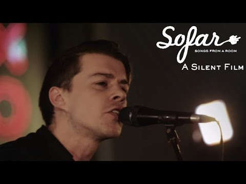 A Silent Film - Something To Believe In | Sofar London