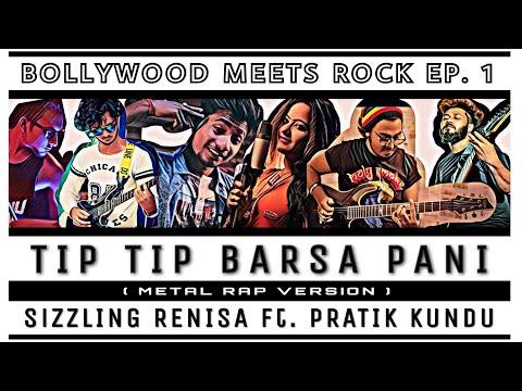 TIP TIP BARSA PANI   ROCK RAP  VERSION   SIZZLING RENISA ft. PRATIK KUNDU   9 SOUND STUDIOS  