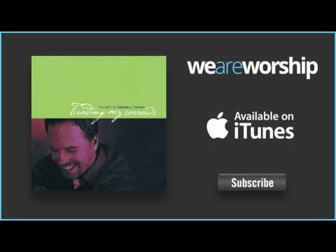 Darrell Evans - Your Love Is Extravagant