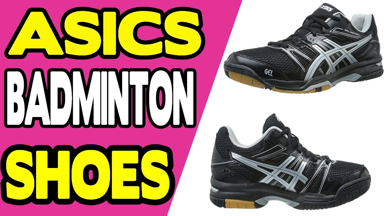 5 Best Asics Badminton Shoes (2019 Edition): Expert Ratings