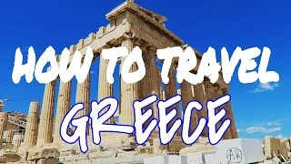 HOW TO TRAVEL GREECE