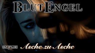 Repeat youtube video BLUTENGEL Asche Zu Asche