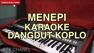 MENEPI (Guyon Waton) Karaoke Versi Dangdut Koplo Cipt. Ngatmombilung