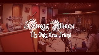 My Only True Friend (OFFICIAL VIDEO) | Gregg Allman - Southern Blood