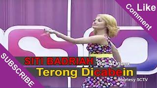 SITI BADRIAH [Terong Dicabein] Live At Inbox (12-03-2015) Courtesy SCTV
