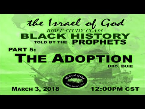 """IOG - """"Black History As Told By The Prophets - Part 5 - The Adoption"""" 2018"""