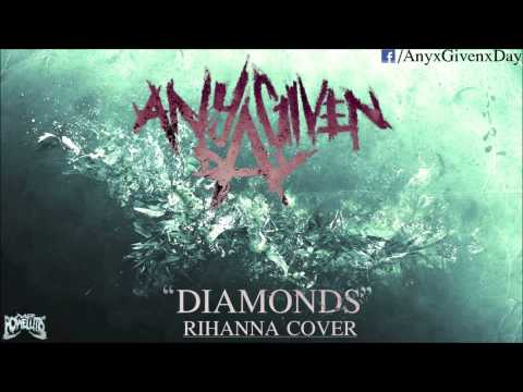 Any Given Day - Diamonds (New Song 2013) [HD]