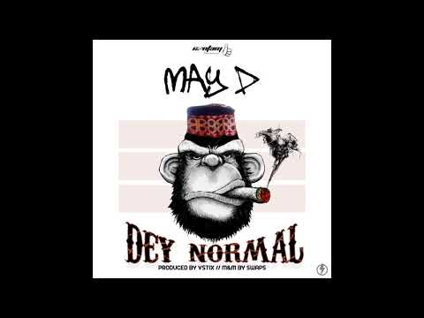 May D -  Dey Normal (Official Audio)