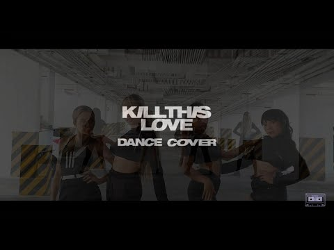 blackpink-kill-this-love-dance-cover-by-mixtape