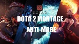 Dota 2 Montage - Anti-Mage