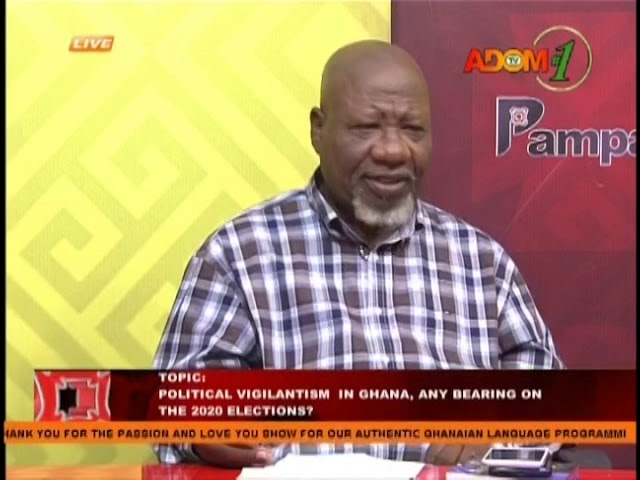 Political Vigilantism In Ghana, Any Bearing On The 2020 Elections    Pampaso on Adom TV 5 2 19