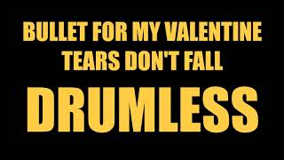 Bullet For My Valentine - Tears Don't Fall // Drumless