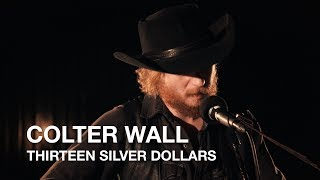 Colter Wall | Thirteen Silver Dollars | First Play Live